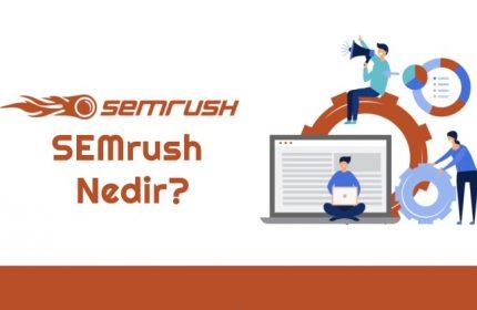 SEMrush Nedir? Neden Kullanmalıyım?