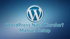WordPress Nasıl Kurulur?